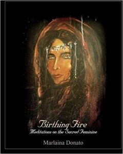Birthing Fire Meditations on the Sacred Feminine