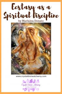Ecstasy as a Spiritual Discipline by Marlaina Donato