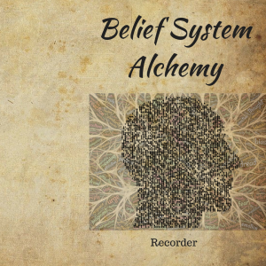 Belief System Alchemy Recorder: A notebook to re-write your new belief system Paperback