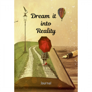 Dream It Into Reality Scripting Journal