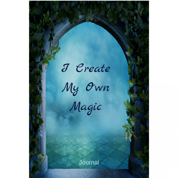 I Create My Own Magic Journal