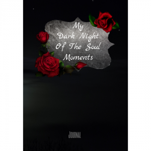 My Dark Night Of The Soul Moments_ Journal_front