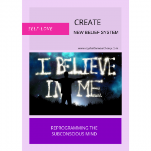 Create New Belief System: Self-love