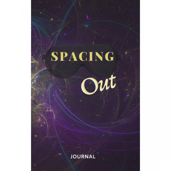 Spacing Out Journal