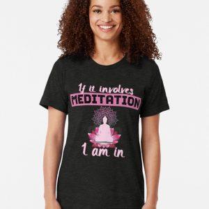 If It Involves Meditation I am In